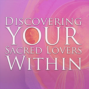 Discovering-Your-Sacred-Lovers-Within